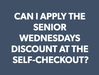 Can I Apply the Senior Wednesdays Discount at the Self-Checkout?