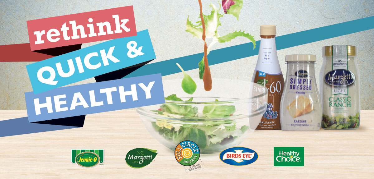 rethink-quick-and-healthy-with-marzetti-dressings-jennie-o-full-circle-birds-eye-and-healthy-choice